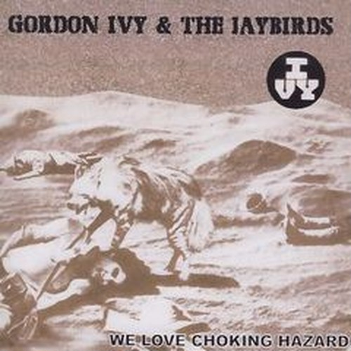 Gordon Ivy & The Jaybirds - On Fire/Best part...Flexi