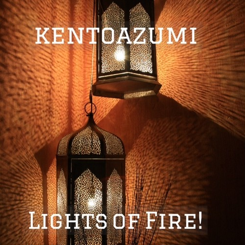 kentoazumi 46th 配信限定シングル Lights of Fire!(MP3)