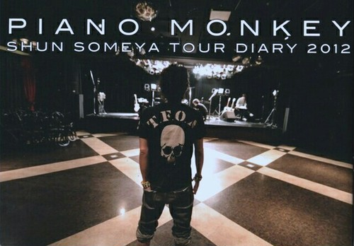 PIANO MONKEY SHUN SOMEYA TOUR DIARY 2012
