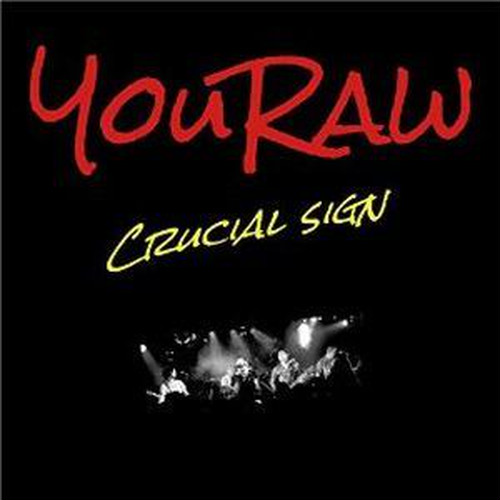YouRaw - Crucial Sign