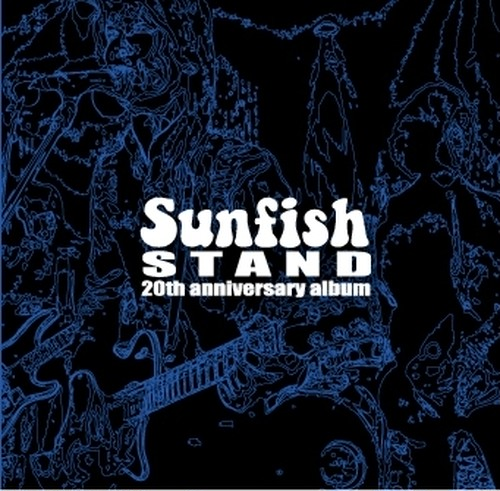 Sunfish 20th anniversary album 「STAND」