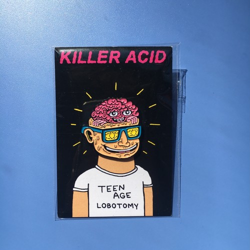 "KILLER ACID PINS ""TEENAGE LOBOTOMY"""
