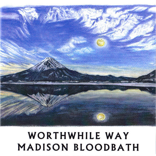 worthwhile way w/madison bloodbath split 10""
