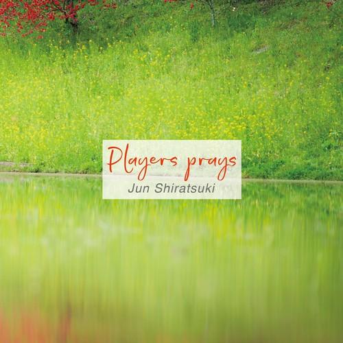 Players prays / Jun Shiratsuki