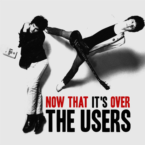 THE USERS/NOW THAT IT'S OVER