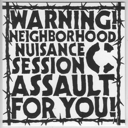 "C - warning! neighborhood nuisance session assault for you! 7""EP"