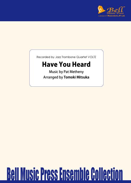 【楽譜】Have You Heard