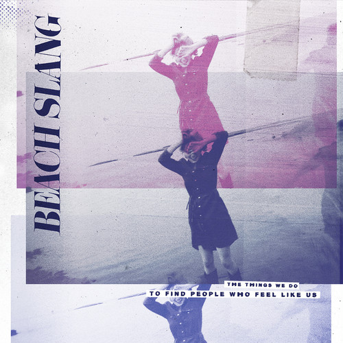 [CD] Beach Slang / The Things We Do To Find People Who Feel Like Us