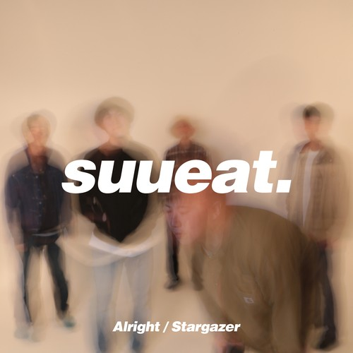 suueat / Alright / Stargazer 【7インチsingle・ 300枚限定制作】