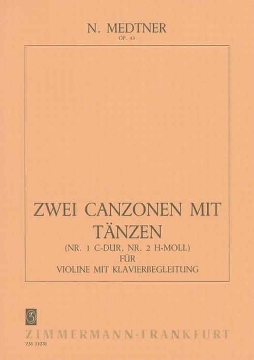 メトネル:2つのカンツォーナとダンス Op. 43 / ヴァイオリン・ピアノ