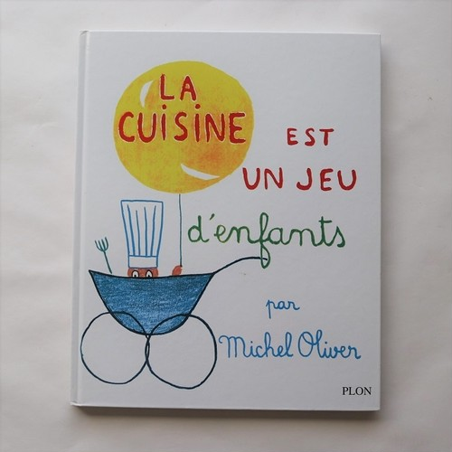 La cuisine est un jeu d'enfants  / マイケル・オリバー  Michel Oliver