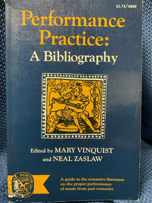 Performance Practice:A Biblogrphy  【著者:Mary Vinquist and Neal Zaslaw】W・W・Norton&Company・INC・New York  1971