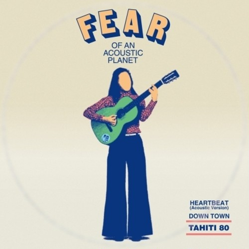 TAHITI 80『 Fear Of An Acoustic Planet EP 』