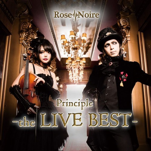 Rose Noire / Principle -the LIVE BEST-