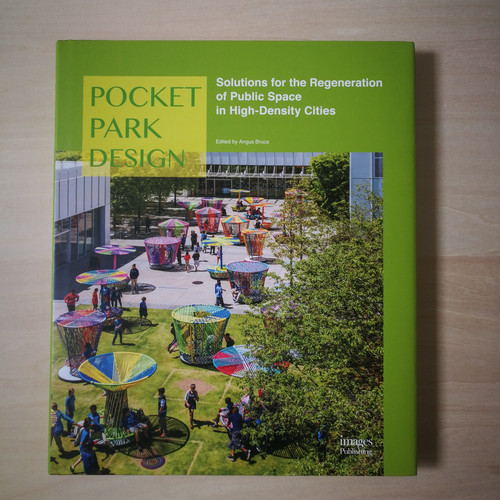 Pocket Park Design : Solutions for The Regeneration of Public Space in High-density Cities