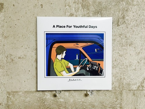 BLANCO / A Place For Youthful Days