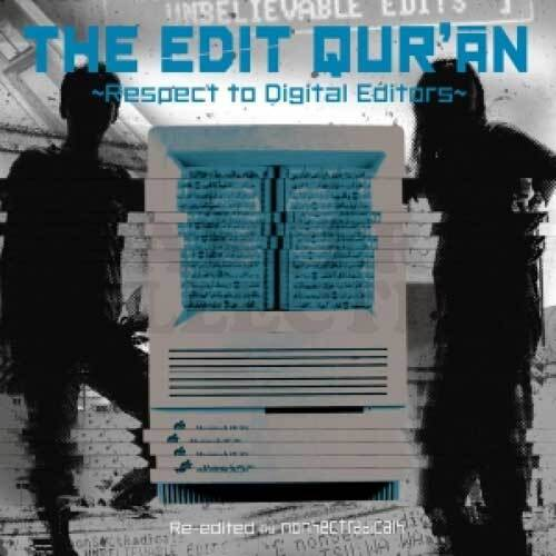 nonSectRadicals / THE EDIT QUR'AN ~ Respect To Digital Editors