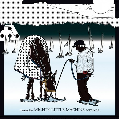 OilWorks / Hamacide / Mighty Little Machine Remixes