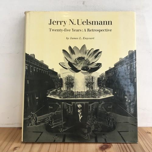 Jerry N. Uelsmann Twenty-five Years : A Retrospective