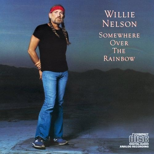 CD 「SOMEWHERE OVER THE RAINBOW / WILLIE NELSON」