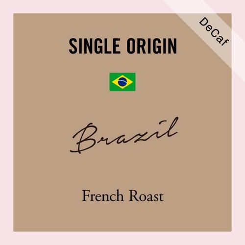 デカフェ ブラジル|深煎り −French Roast−|200g