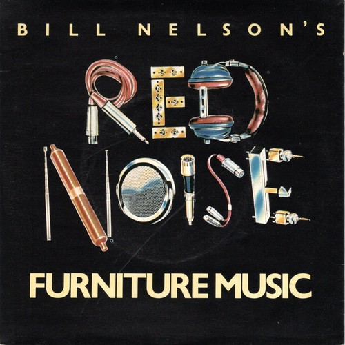 【7inch・英盤】Bill Nelson's Red Noise /  Furniture Music
