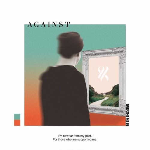 【DISTRO】AGAINST / BREATHE ME IN