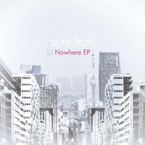 VENUS PETER / Nowhere EP