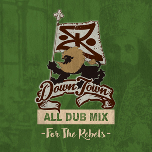"For the Rebels All Dubplate Mix ""DOWN TOWN SOUND"""