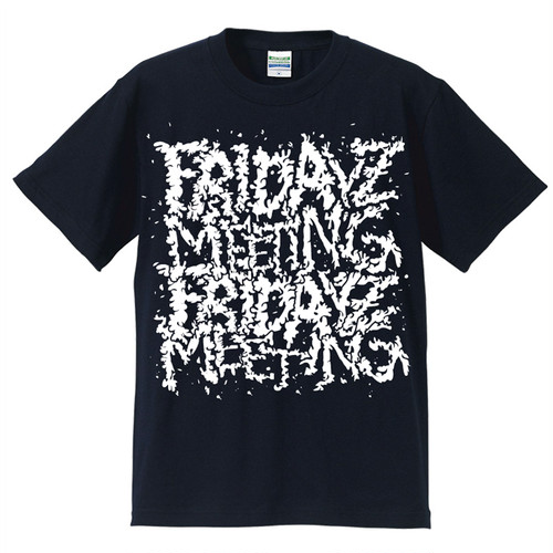 """FRIDAYZ MEETING 2015""Tee"