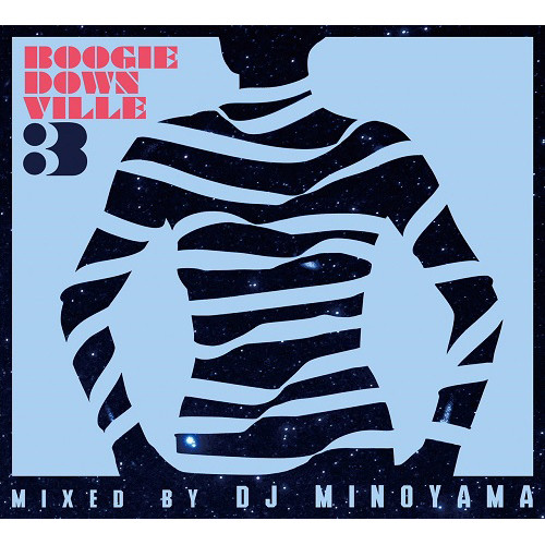 [MIX CD] DJ MINOYAMA / BOOGIEDOWNVILLE vol,3