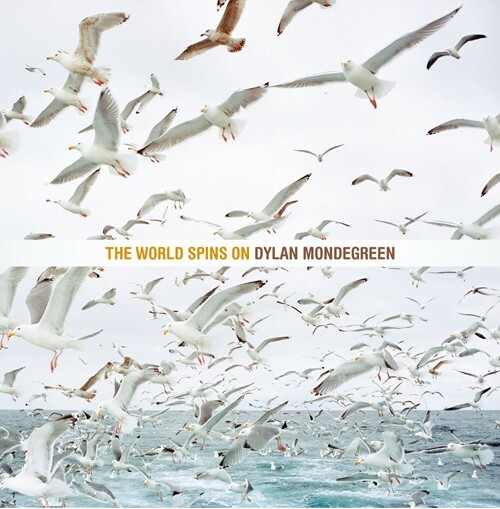 Dylan Mondegreen - The World Spins On(LP+DLコード)