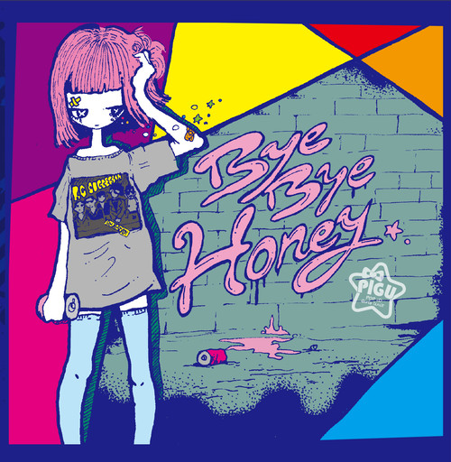 Bye Bye Honey / PiGU