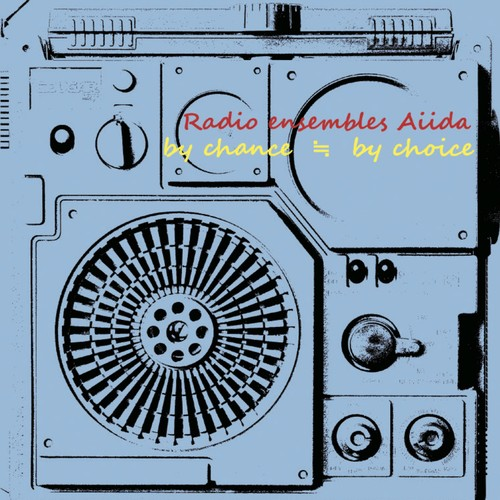 先行予約販売限定!Tシャツ付CD【3】Radio ensembles Aiida/ by chance ≒ by choice