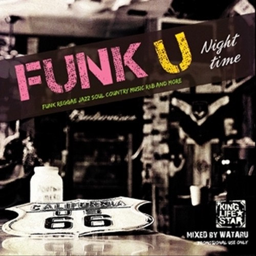WATARU(KING LIFESTAR) / FUNK U-DayTime&Night Time