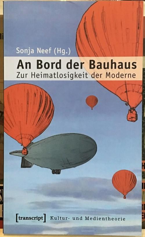 An Bord der Bauhaus Zur Heimatlosigkeit der Moderne
