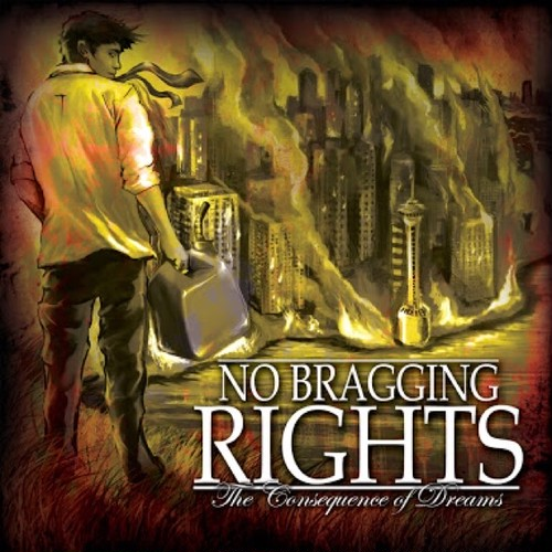 【USED】NO BRAGGING RIGHTS / The Consequence Dreams