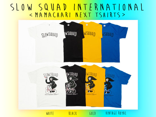 "SLOW SQUAD INTERNATIONAL  ""NEXT MAMACHARI T-SHIRTS"""