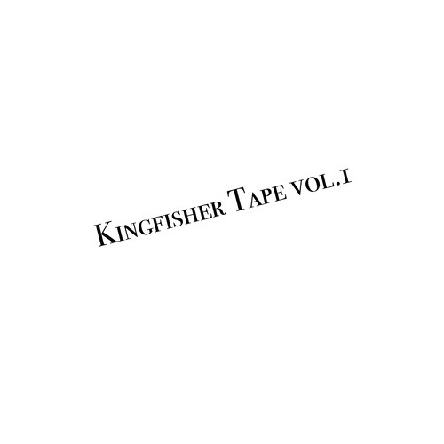 Kingfisher Tape vol.1(2017)