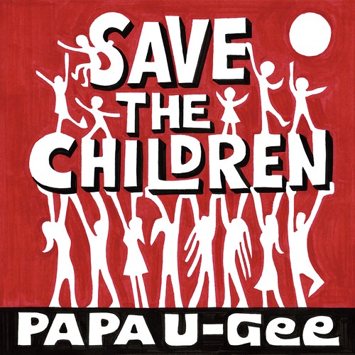 Save the children / PAPA U-Gee    CD