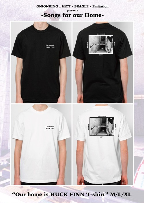 ONIONRING × HiYT × BEAGLE × Emitation presents -Songs for our Home- (T-shirt only)