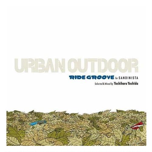 RIDE GROOVE - URBAN OUTDOOR / (MIX-CD) selected & mixed by yoshiharu yoshida