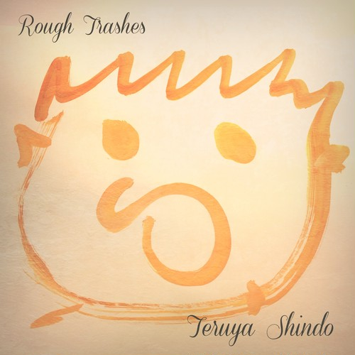 Rough Trashes (Improvisation Recordings in one hour) - Teruya Shindo (神藤輝也) 楽曲データ MP3・ハイレゾWAVパック