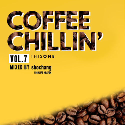 [MIX CD] shochang (HIGHLIFE HEAVEN) / COFFEE CHILLIN' -vol.7-