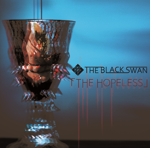 THE BLACK SWAN/1st SINGLE「THE HOPELESS」 TYPE-「視」