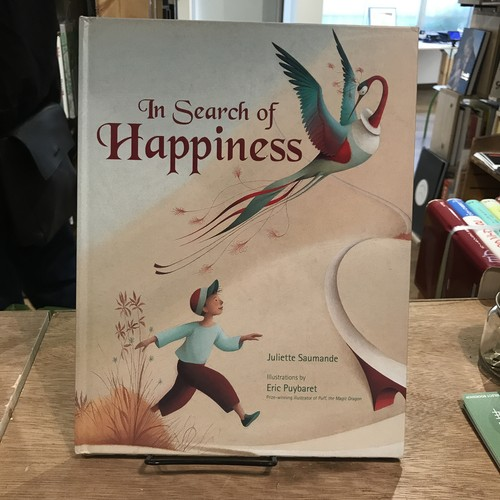 In Search of Happiness / 話:Juliette Saumande、絵:Eric Puybaret