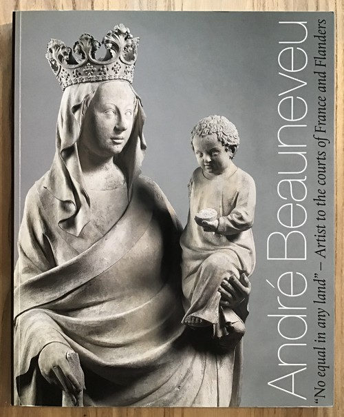 """Andre Beauneveu """"No equal in any land""""  Artist to the courts of France and Flanders"""