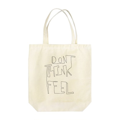 Don't think, feel トートバッグ