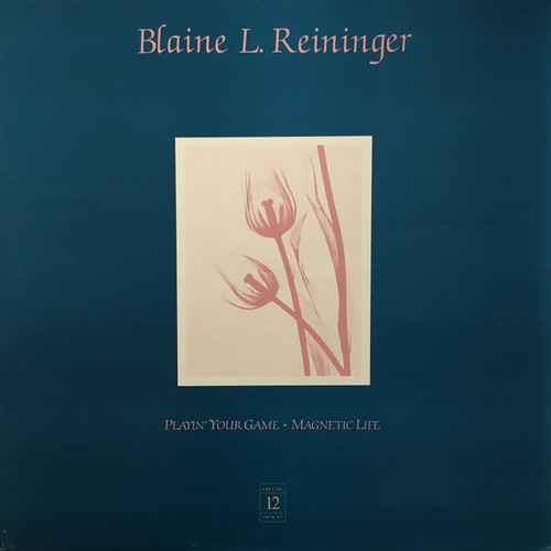 【12inch・ベルギー盤】Blaine L. Reininger  /  Playin' Your Game ・ Magnetic Life