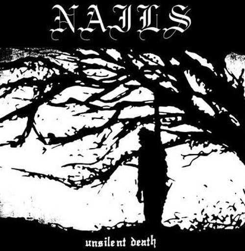 【USED】Nails / Unsilent Death